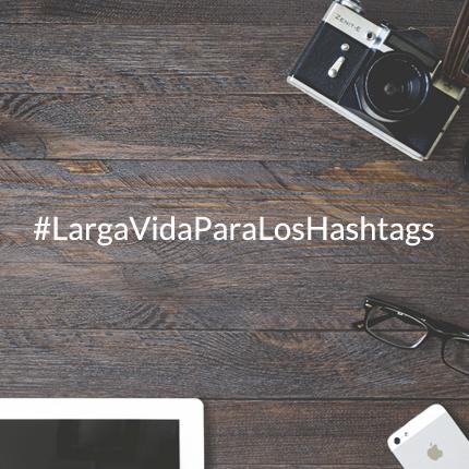 Cómo definir un hashtag para ampliar la difusión de una campaña